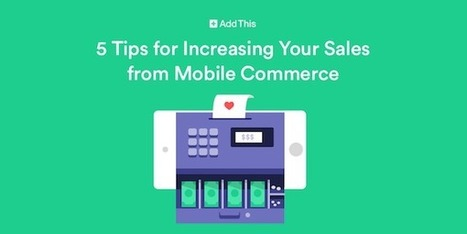 5 Tips for Increasing Your Sales from Mobile | Stratégie digitale et médias sociaux | Scoop.it