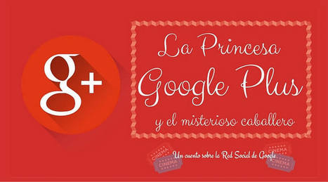 Un cuento de Google Plus: Una princesa y su caballero | Plustar | Scoop.it