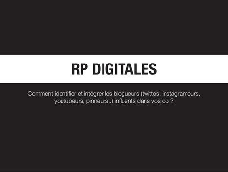RP digitales - Comment travailler avec les infl... | LES INFLUENCEURS | Scoop.it