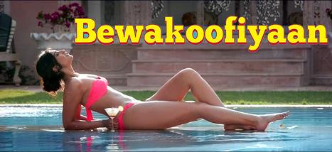 Download Bewakoofiyaan Full Movie Online Watch     Download Bewakoofiyaan Movie   Scoop.it