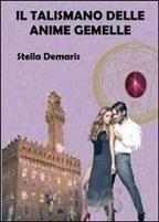"Il Talismano delle Anime Gemelle - Stella Demaris - Libro cartaceo - IBS - Youcanprint - Narrativa   Stella Demaris, ""Il Talismano delle Anime Gemelle"", fantasy-thriller, e-book e libro cartaceo   Scoop.it"