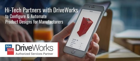 Hi-Tech Partners with DriveWorks to Configure & Automate Product Designs for Manufacturers  | Hi-Tech Outsourcing Services | Scoop.it