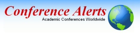 Conference Alerts - Academic Conferences Worldwide | academic conferences | Scoop.it