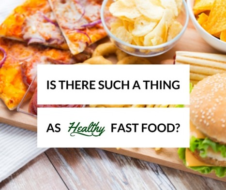 "Is there such a thing as ""healthy"" fast food? 