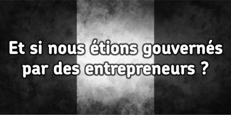 Et si les entrepreneurs étaient au pouvoir ? avec Linda Labidi | Entrepreneurs du Web | Scoop.it