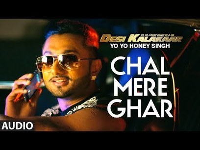 Chal Mere Ghar Lyrics Desi Kalakaar - Yo Yo Honey Singh | Bollywood Movies | Scoop.it