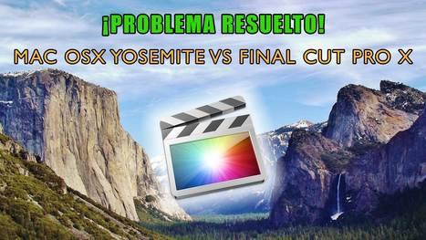 Problema con Final Cut Pro X al actualizar OSX Yosemite   Marbella Ases Media   Scoop.it