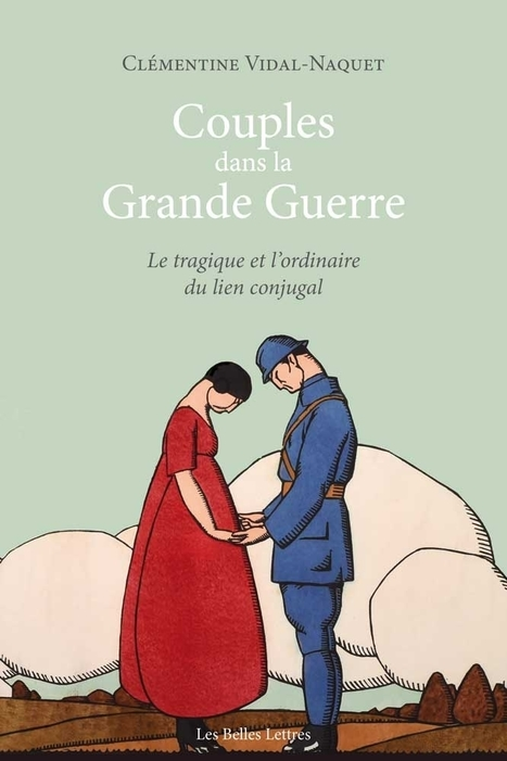 Couples dans la Grande Guerre. Le tragique et l'ordinaire du lien conjugal (description) | Nos Racines | Scoop.it