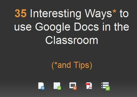 35 Interesting Ways to use Google Docs in the Classroom | Google | Scoop.it