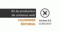 Calendrier éditorial [Kit du producteur de contenus web V0.5] | We(b) love contents | Scoop.it