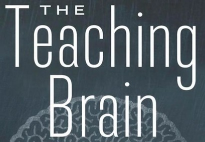 The Teaching Brain and the Science Behind Great Teaching | Learning, Teaching & Leading Today | Scoop.it