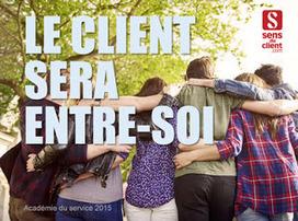 Le client sera entre-soi (Tendances relation client 2016 - 4/10) | Customer focus - Valeur Client | Scoop.it