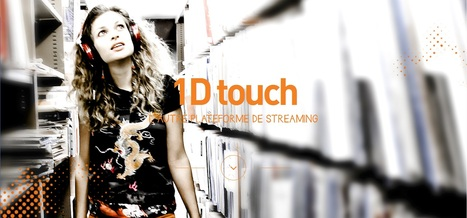 1D touch - Plateforme de streaming équitable | Commerce de la musique: bilan 2.0 | Scoop.it