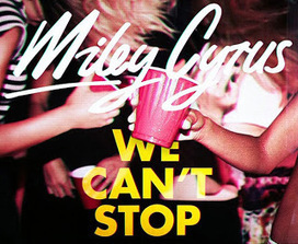We Can't Stop by Miley Cyrus | Today's Entertainment | Scoop.it