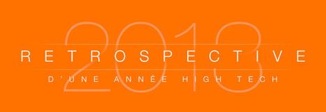 High Tech : Rétrospective de l'année 2013 | Web as we like it | Scoop.it
