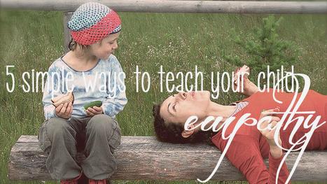 5 simple ways to teach your child empathy | Village VoicesVillage Voices | School Psychology in the 21st Century | Scoop.it