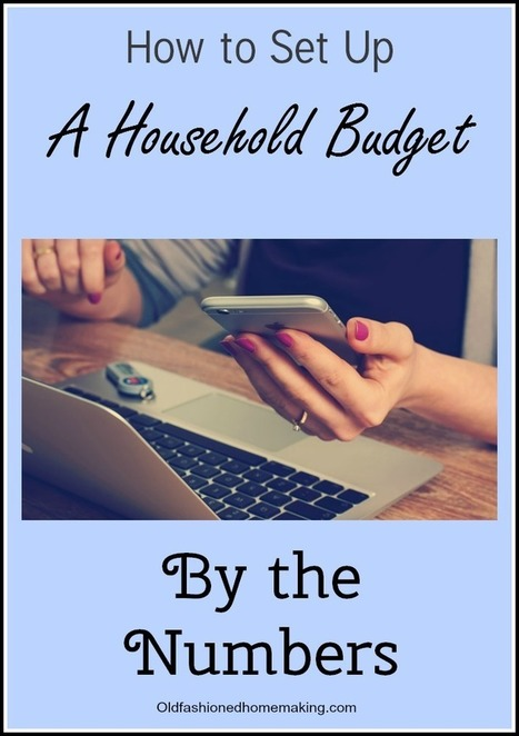 How to Set Up a Household Budget by the Numbers | Homemaking | Scoop.it