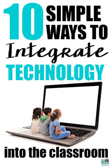 10 Simple Ways to Integrate Technology in the Classroom | Education Today and Tomorrow | Scoop.it