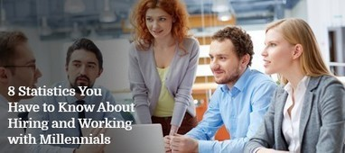 8 Statistics You Have to Know About Hiring and Working with Millennials | Top Stories | Scoop.it