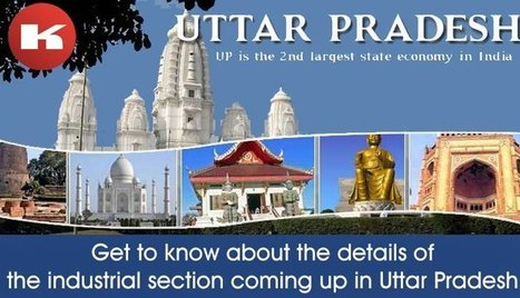 Get to know about the details of the industrial section coming up in Uttar Pradesh | FIND NEW TARGETED CLIENTS | Scoop.it