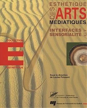 Interfaces et sensorialité - sous la direction de Louise Poissant (2003) | Arts Numériques - anthologie de textes | Scoop.it