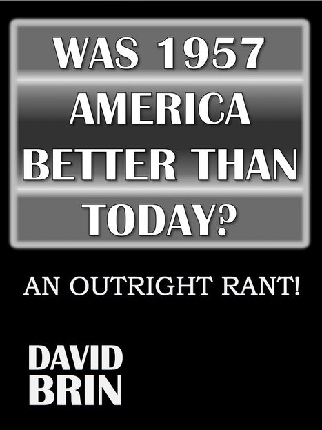 Was 1957 America Better Than Today? (An Outright Rant!) | A Contrary Look at History: Past vs Future | Scoop.it