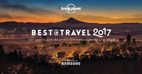 Lonely Planet's Best in Travel 2017 list | Social Loyal Travel Tourism Revolution! | Scoop.it
