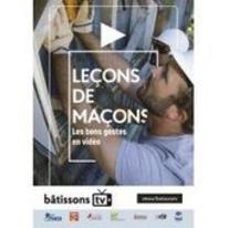 NOUVEAUTÉ : des vidéos pédagogiques pour apprendre les bons gestes en maçonnerie   La Revue de Technitoit   Scoop.it