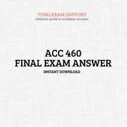 ACC 460 Final Exam | FinalExam | Scoop.it