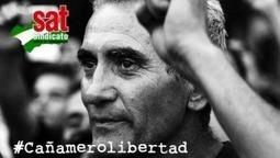 #CañameroLibertad Detenido nuevamente Diego Cañamero, portavoz nacional del SAT | La R-Evolución de ARMAK | Scoop.it