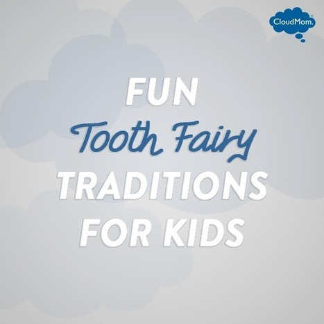 Fun Tooth Fairy Traditions for Kids | CloudMom | Parenting Tips | Scoop.it