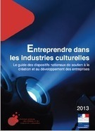 Entreprendre dans les industries culturelles, le guide de la DGMIC | MUSIC:ENTER | Scoop.it