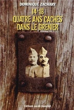 Quatre ans cachés dans le grenier 1914-1918 - www.histoire-genealogie.com | Nos Racines | Scoop.it