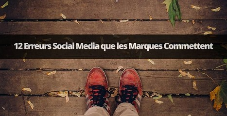 12 Erreurs Social Media que les Marques Commettent | Facebook Pages | Scoop.it