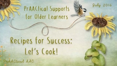PrAACtical Supports for Older Learners: AT Recipes for Success, Part 5 – Let's Cook! | AAC: Augmentative and Alternative Communication | Scoop.it