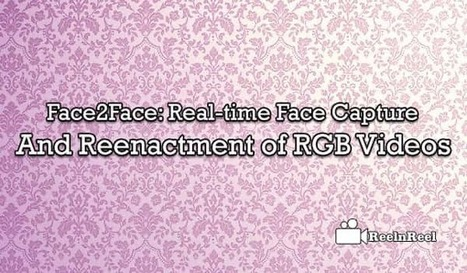 Face2Face: Real-time Face Capture and Reenactment of RGB Videos | Video Marketing | Scoop.it