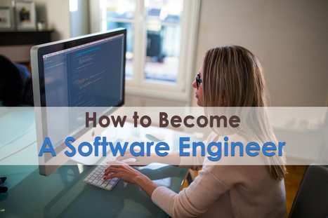 How to Become a Software Engineer | Career Guide | Great Advice For Career and Leadership | Scoop.it