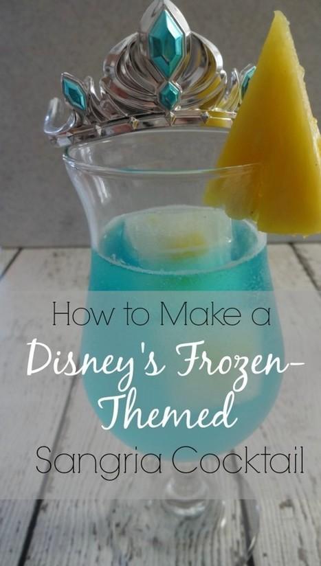 The Elsa Cocktail – Disney's Frozen Inspired Sangria Recipe | Parenting | Scoop.it