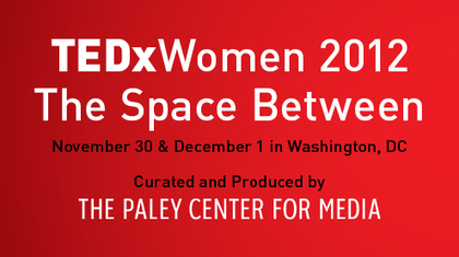 Schedule 2012 | TEDxWomen | TED linking ideas and changemakers | Scoop.it
