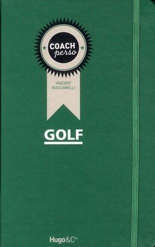 Coach perso - golf livre | Le Meilleur du Golf | Le Meilleur du Golf | Scoop.it
