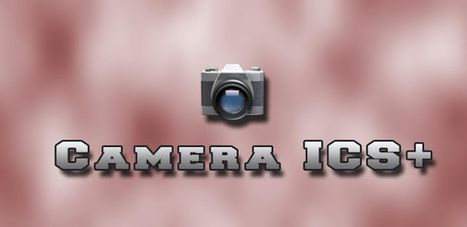 Free Download Camera ICS+ v 1.3.1c Apk : Android Center | .APK | Camera ICS | Scoop.it