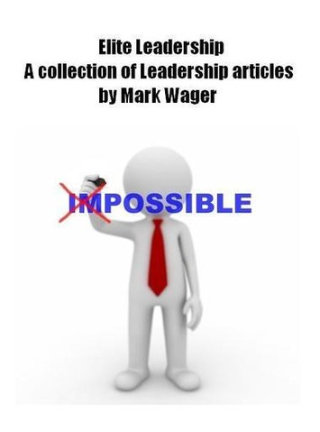 7 Vital lessons for new Managers - Leadership blog by Mark Wager Leadership Coach | Coaching Leaders | Scoop.it