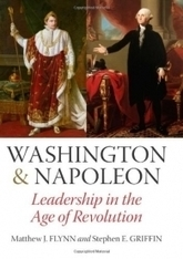 Washington and Napoleon: Leadership in the Age of Revolution - Foreign Affairs | French Revolution | Scoop.it