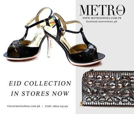 Eid Festival Is Going On At Metro Shoes – Girls Lets Go & Shop - Metro Shoes Blog | Metro Shoes Launches Jewelry & Wardrobe Collection For Women's | Scoop.it