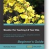 Moodle 2 for Teaching 4-9 Year Olds book