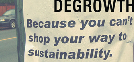 [ Episode #55 // Degrowth ] | Sustain Our Earth | Scoop.it