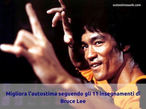 Migliora l'autostima seguendo gli 11 insegnamenti di Bruce Lee - Autostima Web   Coaching Aziendale e Crescita personale   Scoop.it