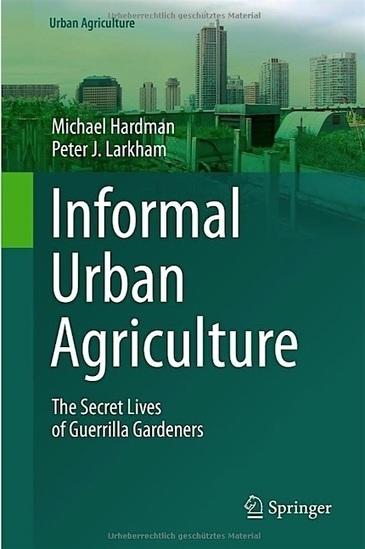 Informal Urban Agriculture: The Secret Lives of Guerrilla Gardeners — City Farmer News | Agroécologie | Scoop.it