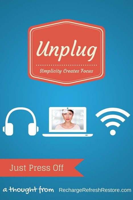 Just Press Off | Unplug | Scoop.it