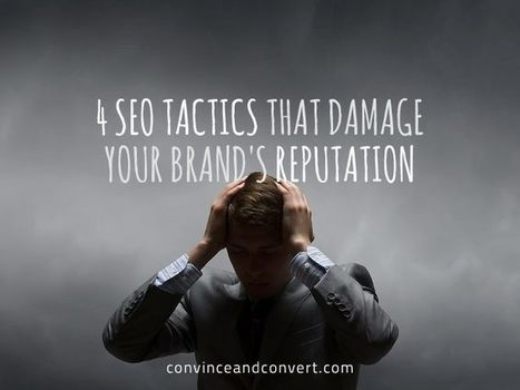 4 SEO Tactics That Damage Your Brand's Reputation | Digital Brand Marketing | Scoop.it
